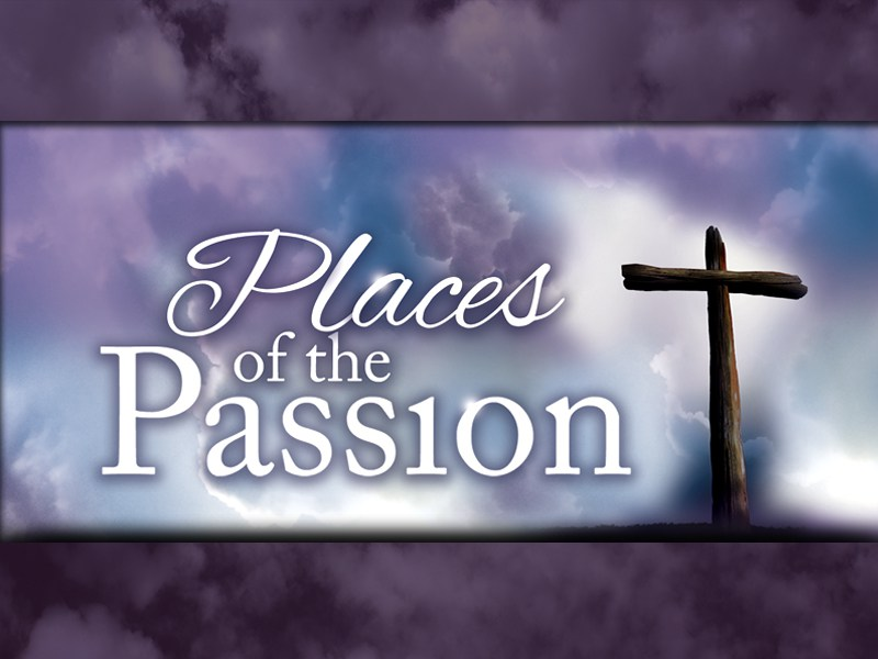 Places of the Passion